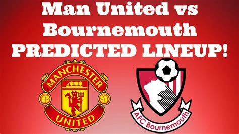 Manchester United vs Bournemouth - PREDICTED LINEUP! - YouTube