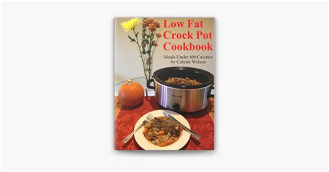 And, the absolute best part of this crock pot ham cauliflower stew is that it's so damn easy to prepare! Low Fat Crock Pot Cookbook: Meals Under 400 Calories on Apple Books