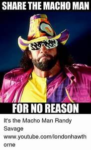 SHARE THE MACHO... Funny Macho Man Quotes