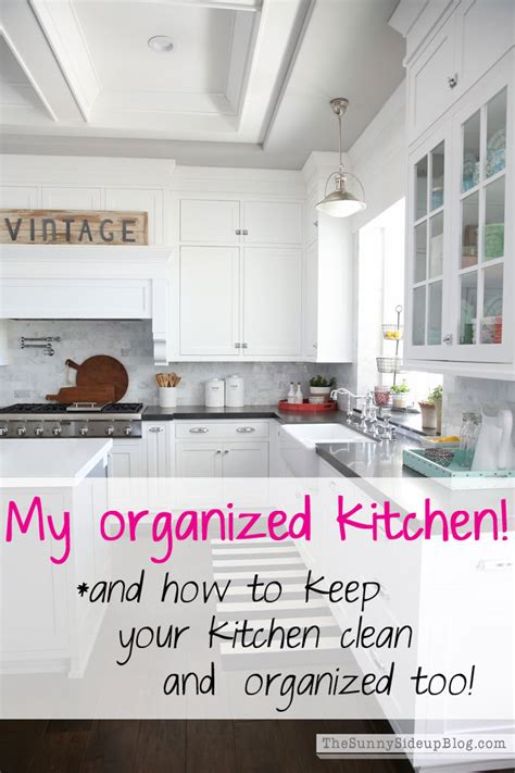 how to clean a kitchen my organized kitchen and how to keep your kitchen clean