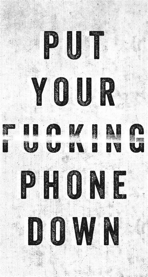 put  phone  quotes quotesgram