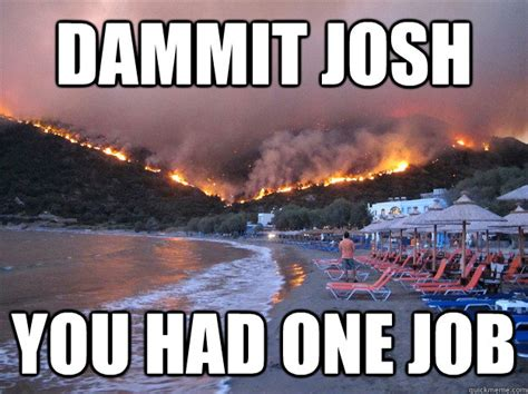You Had One Job Meme - image 499643 you had one job know your meme