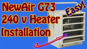 How To Install A Newair G73 240 Volt Garage Space Heater