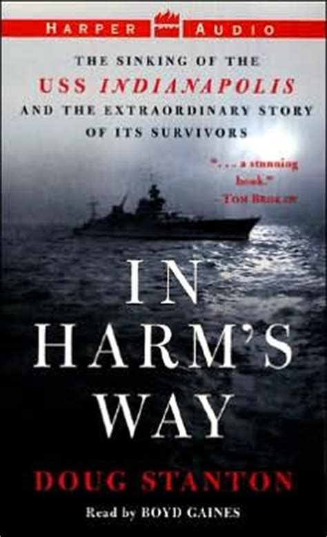 Uss Indianapolis Sinking Story by In Harm S Way The Sinking Of The Uss Indianapolis And The