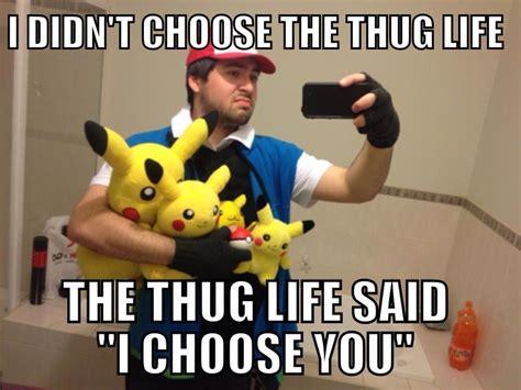 Thug Life Meme - image 457542 i didn t choose the thug life the thug life chose me know your meme