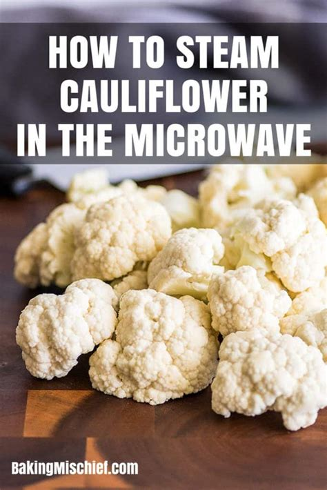 how to steam cauliflower in microwave how to steam cauliflower in the microwave baking mischief