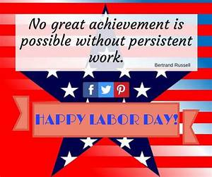 Best 60 Inspira... Encouraging Labor Day Quotes