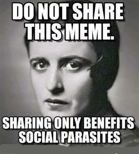 Ayn Rand Meme - this is why we don t see any ayn rand memes