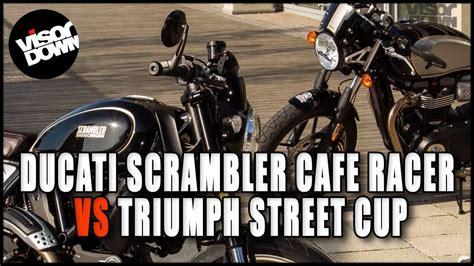 Ducati Scrambler Cafe Racer Vs Triumph Thruxton R