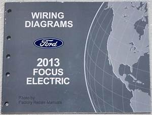 Find 2013 Ford Focus Electric Model Wiring Diagrams Factory Electrical Shop Manual Motorcycle In