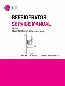 Lg Lfx29945st Refrigerator Service Manual And Repair Guide
