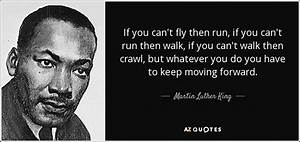 Martin Luther King Jr Quote If You Can39t Fly Then Run