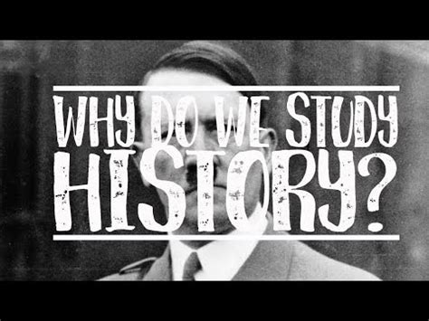 Why Do We Study History Youtube