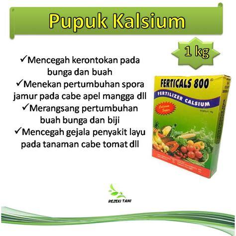 Pupuk Kalsium Tinggi jual pupuk anti rontok bunga buah calsium kalsium fertical