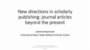 New directions in scholarly publishing: journal articles ...
