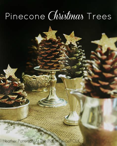 pine cone christmas table decorations pine cone christmas trees simplicity at its best