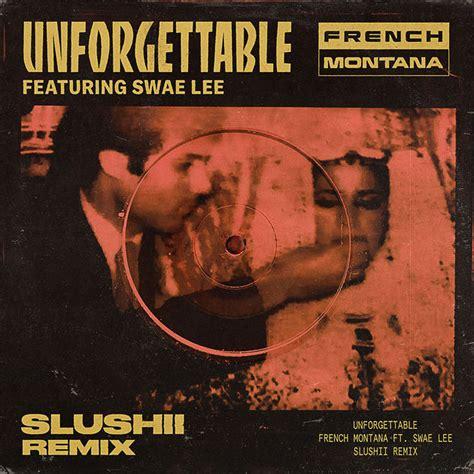 swae lee unforgettable remix unforgettable feat swae lee slushii remix single by