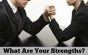 A List Of Strengths And Weakness Of A Person Interview Questions Weaknesses