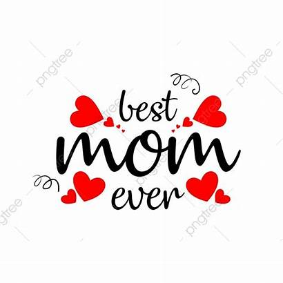 Mom Ever Vector Mothers Clipart Background Mother