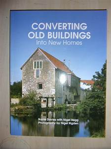 Converting Old Buildings Into New Homes Book Manual Guide