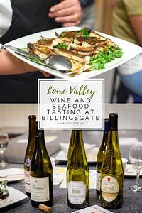 Loire Valley Wine and Seafood Tasting at Billingsgate | HDYTI