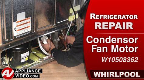 refrigerator fan not running whirlpool 33 side by side refrigerator wrs322fdam