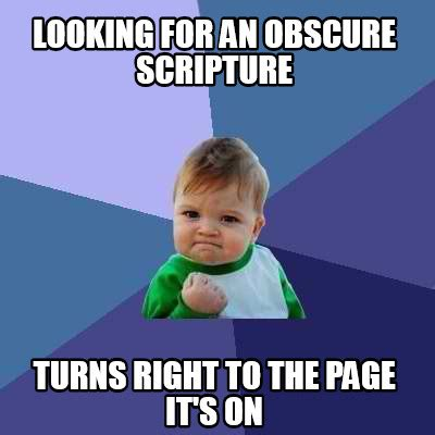 Obscure Memes - meme creator looking for an obscure scripture turns right to the page it s on meme generator