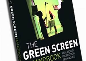 The Green Screen Handbook Brings Reality And Fantasy