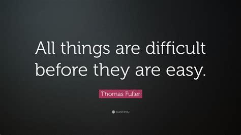 thomas fuller quote    difficult