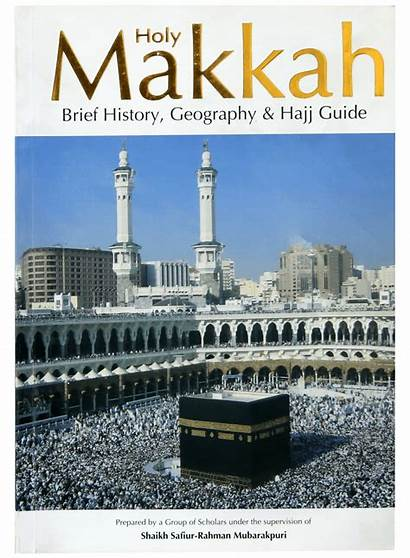 Makkah Holy History Hajj Geography Guide Darussalam