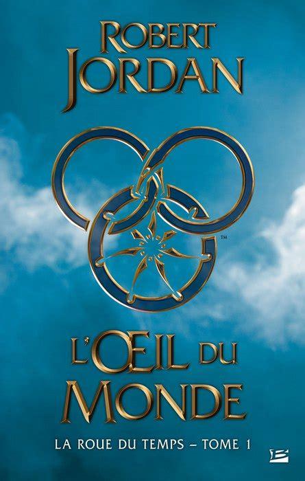 Bragelonne.fr : Robert JORDAN - L'Œil du Monde