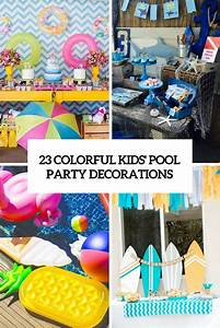 23 Colorful Kid's Pool Party Decorations - Shelterness