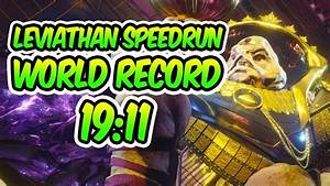 Destiny 2 - LEVIATHAN SPEEDRUN WORLD RECORD! [19:11 ...