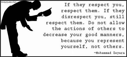 Others Respect Manners Actions Quotes Represent Disrespect