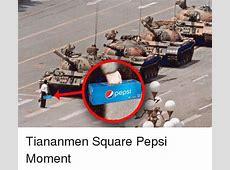 Pepsi Tiananmen Square Pepsi Moment Funny Meme on meme