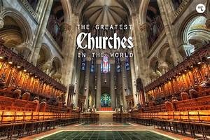 The 38 Greatest Churches In The World | HiConsumption