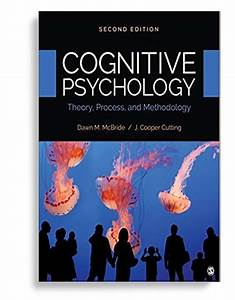Cognitive Psychology  Theory  Process  And Methodology 2nd
