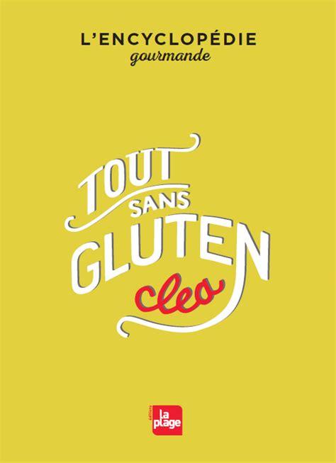livre cuisine sans gluten tout sans gluten clea cuisine
