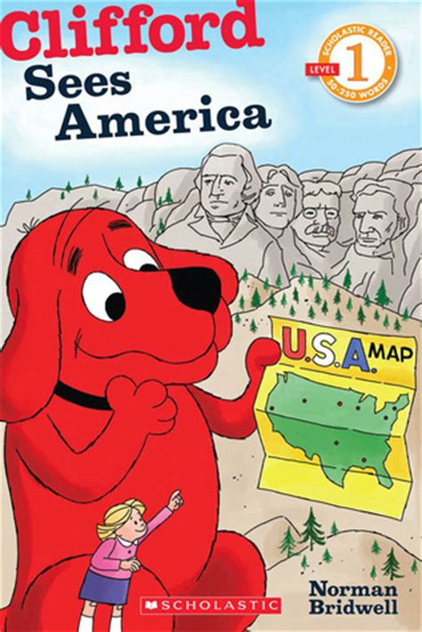 scholastic reader level  clifford sees america  norman