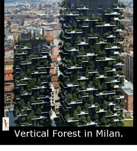 Vertical Meme Generator - vertical forest in milan meme on sizzle