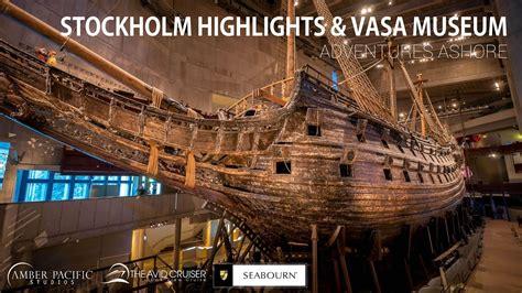 vasa stockholm adventures ashore stockholm highlights including the