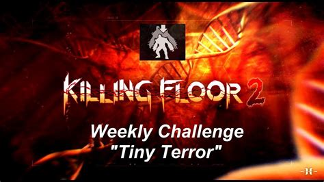 killing floor 2 weekly killing floor 2 the weekly event quot tiny terror quot on the tragic kingdom update 1054 news youtube
