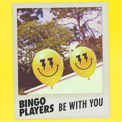 Bingo Players Be with You