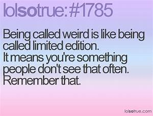 Quotes About Being Weird And Different. QuotesGram