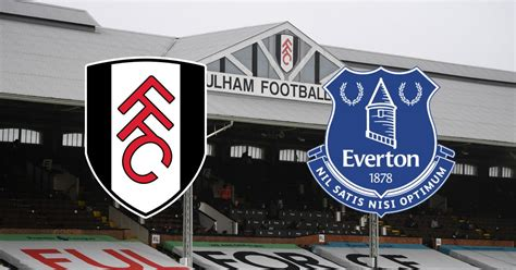 Fulham vs Everton LIVE - early team news, kick-off time ...