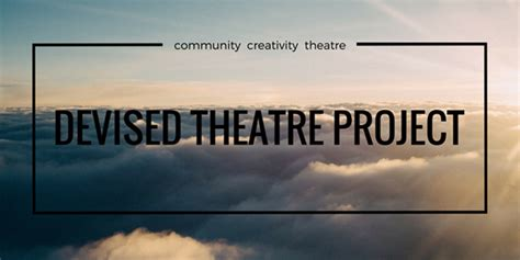 The Awesome Foundation  Devised Theatre Project