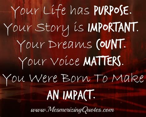 What Is Important To You In Your by You Were Born To Make An Impact Mesmerizing Quotes