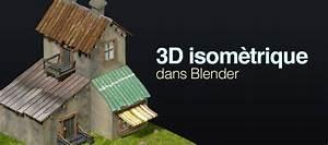 tuto blender modelisation d39un objet isometrique avec With creation de maison 3d 7 blender pour le jeu vido