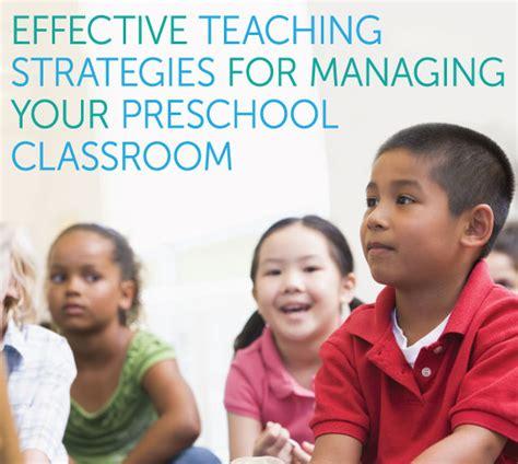 effective teaching strategies for preschool 982   Managing PS Classroom