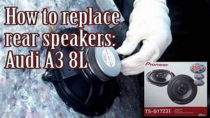 How To Replace Audi A3 8l Rear Speakers